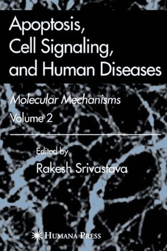 Apoptosis, Cell Signaling and Human Diseases: Molecular Mechanisms. Volume II